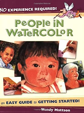 No Experience Required - People in Watercolor: An Easy Guide to Getting Started 9781581807196