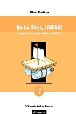 No Lo Tires, Juega!: Juguetes Con Materiales Usados 9781583484074