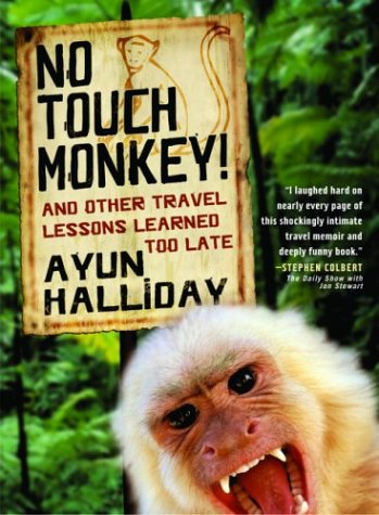 No Touch Monkey!: And Other Travel Lessons Learned Too Late 9781580050975