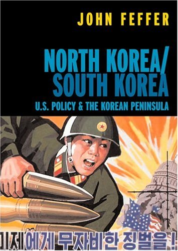 North Korea South Korea: U.S. Policy at a Time of Crisis 9781583226032