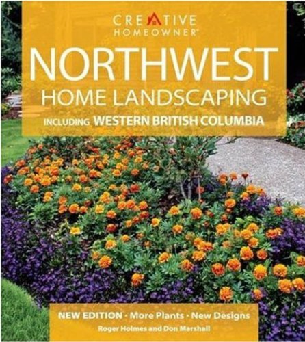 Northwest Home Landscaping: Including Western British Columbia 9781580113229