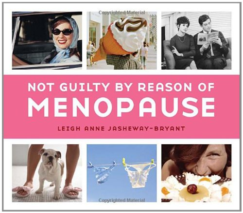 Not Guilty by Reason of Menopause 9781587613265