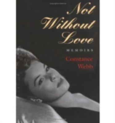 Not Without Love: Memoirs 9781584653011