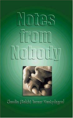 Notes from Nobody: A Loving, Caring, Helping Gift for One Mother's Adopted Out Lives 9781588518613
