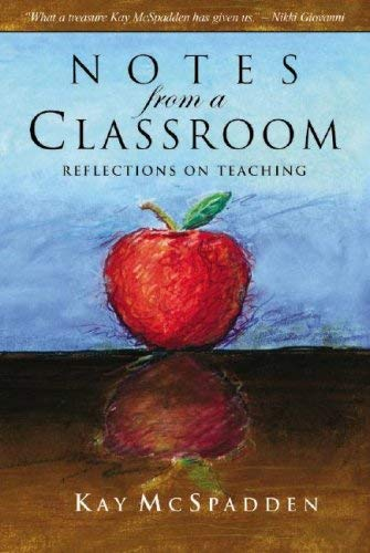 Notes from a Classroom: Reflections on Teaching 9781580871310