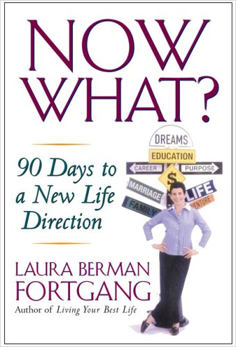 Now What?: 90 Days to a New Life Direction 9781585424139