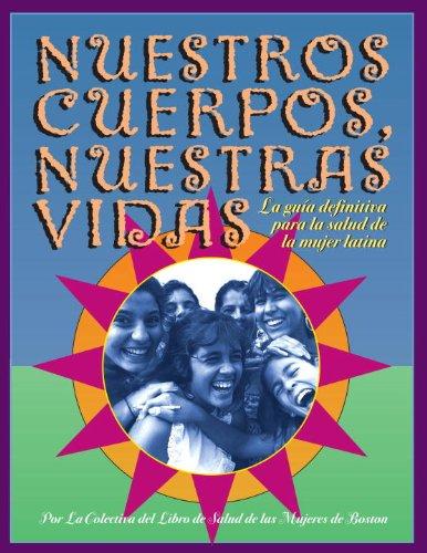 Nuestros Cuerpos, Nuestras Vidas: La Guia Definitiva Para La Salud de La Mujer Latina 9781583220245