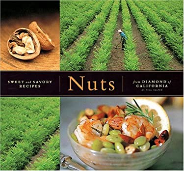 Nuts: Sweet and Savory Recipes from Diamond of California 9781580083478
