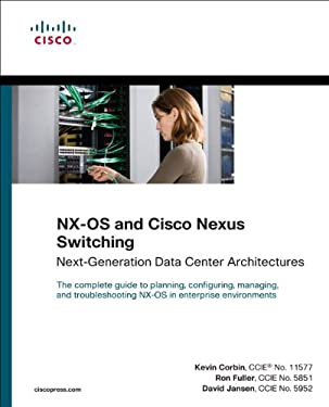 NX-OS and Cisco Nexus Switching: Next-Generation Data Center Architectures 9781587058929