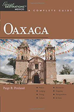 Explorer's Guides: Mexico Oaxaca: A Complete Guide 9781581571028