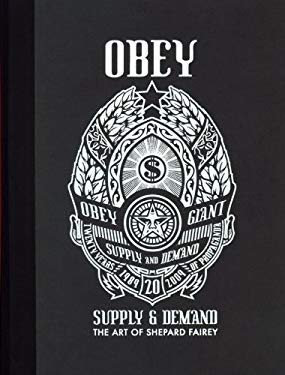 Obey: Supply & Demand - The Art of Shepard Fairey 9781584233497