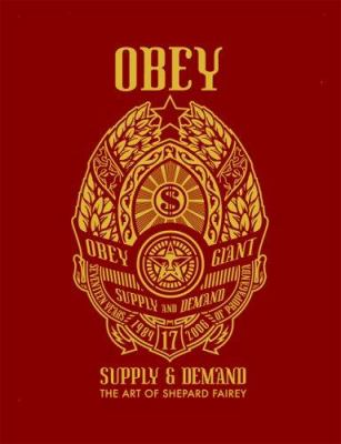 Obey: Supply & Demand: The Art of Shepard Fairey