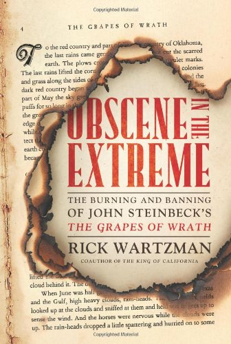 Obscene in the Extreme: The Burning and Banning of John Steinbeck's the Grapes of Wrath 9781586483319