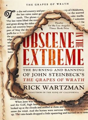 Obscene in the Extreme: The Burning and Banning of John Steinbeck's the Grapes of Wrath 9781586487676
