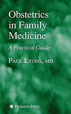 Obstetrics in Family Medicine: A Practical Guide 9781588295101