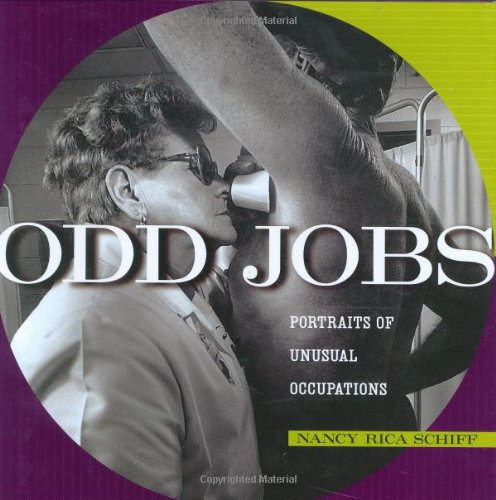 Odd Jobs: Portraits of Unusual Occupations 9781580084574