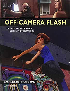 Off-Camera Flash: Creative Techniques for Digital Photographers 9781584289920