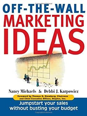 Off the Wall Marketing Ideas 9781580622059