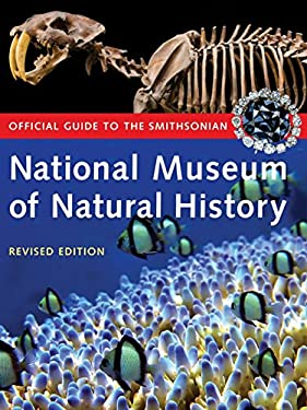 Official Guide to the Smithsonian National Museum of Natural History 9781588341099