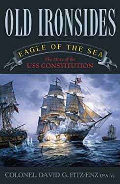 Old Ironsides: Eagle of the Sea 9781589791602