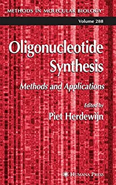 Oligonucleotide Synthesis: Methods and Applications 9781588292339