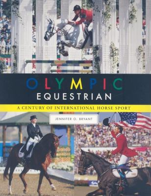 Olympic Equestrian: A Century of International Horse Sport 9781581501797
