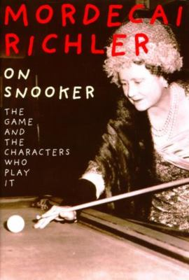 On Snooker: The Game and the Characters Who Play It 9781585741793
