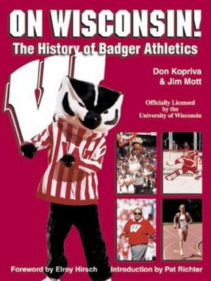 On Wisconsin!: The History of Badger Athletics 9781582613147