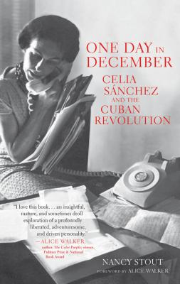 One Day in December: Celia Sanchez and the Cuban Revolution 9781583673171
