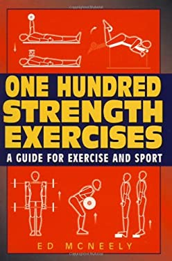 One Hundred Strength Exercises 9781580801324