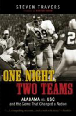 One Night, Two Teams: Alabama vs. USC and the Game That Changed a Nation 9781589795518