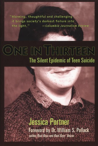 One in Thirteen: The Silent Epidemic of Teen Suicide 9781589040014