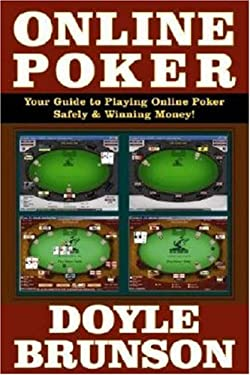 Online Poker: Your Guide to Playing Online Poker Safely & Winning Money! [With CDROM] 9781580421324