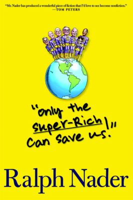 Only the Super-Rich Can Save Us! 9781583229033