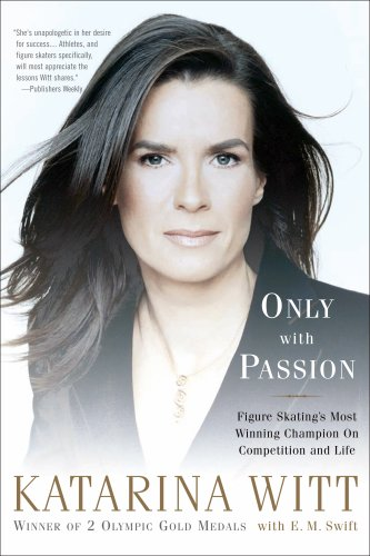 Only with Passion: Figure Skating's Most Winning Champion on Competition and Life 9781586484279