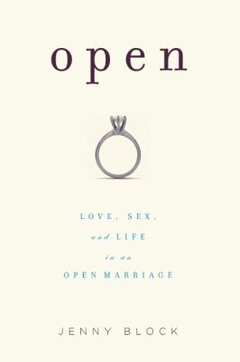 Open: Love, Sex and Life in an Open Marriage 9781580052757