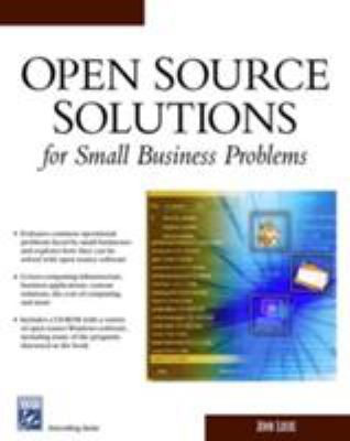 Open Source Solutions for Small Business Problems [With CDROM] 9781584503200