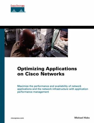 Optimizing Applications on Cisco Networks 9781587051531