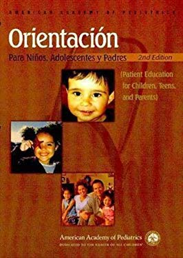 Orientacion Para Ninos, Adolescentes y Padres/Patient Education for Children, Teens, and Parents 9781581101386