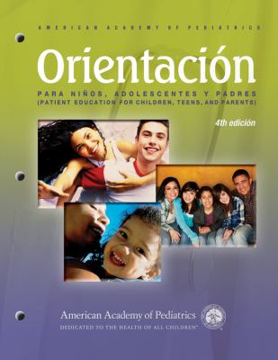 Orientacion Para Ninos, Adolescentes y Padres (Patient Education for Chldren, Teens, and Parents): Patient Education Compendium 9781581105674