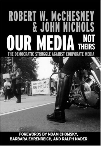 Our Media, Not Theirs: The Democratic Struggle Against Corporate Media 9781583225493