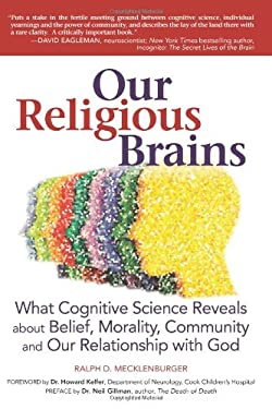 Our Religious Brains: What Cognitive Science Reveals about Belief, Morality, Community and Our Relationship with God 9781580235082