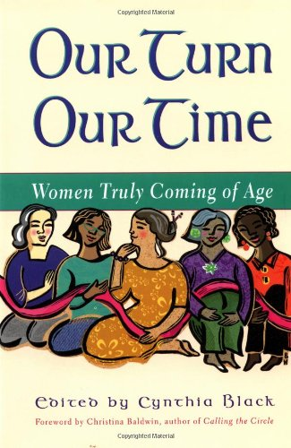 Our Turn Our Time: Women Truly Coming of Age 9781582700298