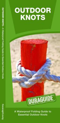 Outdoor Knots: A Waterproof Pocket Guide to Essential Outdoor Knots 9781583555361