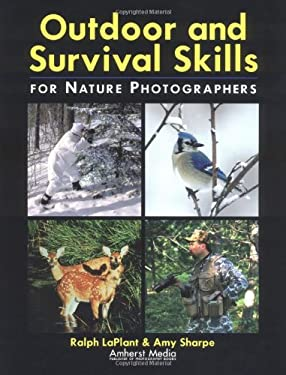 Outdoor and Survival Skills for Nature Photographers 9781584280170