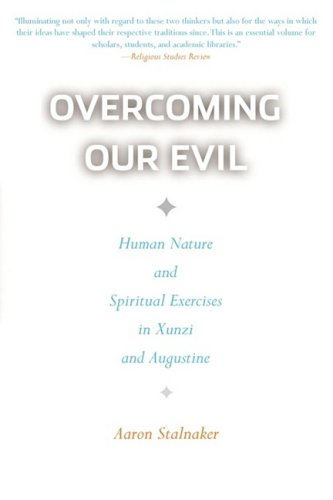 Overcoming Our Evil: Human Nature and Spiritual Exercises in Xunzi and Augustine 9781589015036