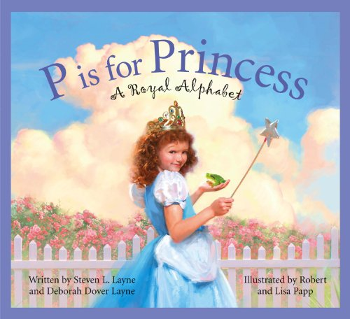 P Is for Princess: A Royal Alphabet 9781585363063
