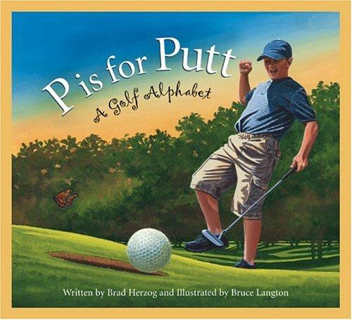 P Is for Putt: A Golf Alphabet 9781585362523