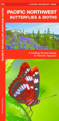 Pacific Northwest Butterflies & Moths: An Introduction to Familiar Species 9781583553718