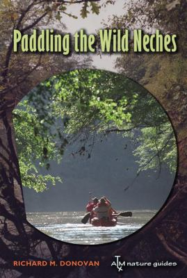 Paddling the Wild Neches 9781585444960